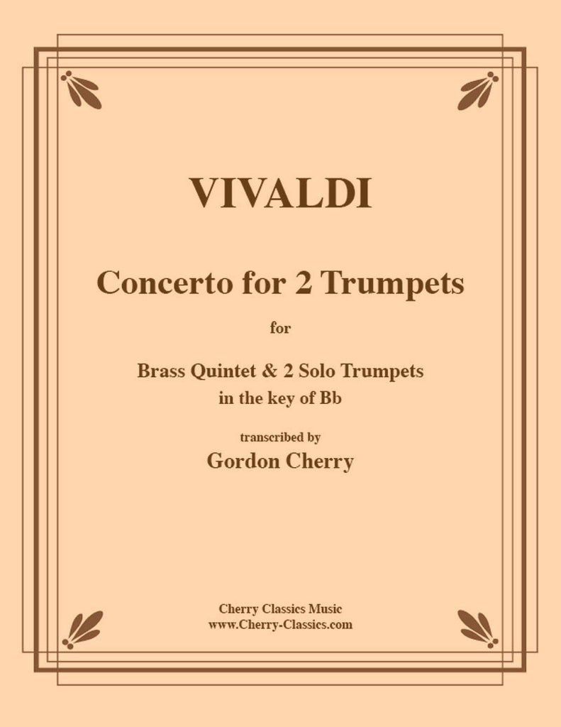 Vivaldi - Concerto for Two Trumpets (in C or B-flat) with Brass Ensemble - Cherry Classics Music