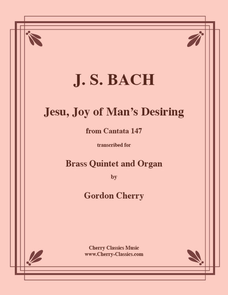 Bach - Jesu Joy of Man's Desiring from Cantata 147 For Brass Quintet and Organ - Cherry Classics Music