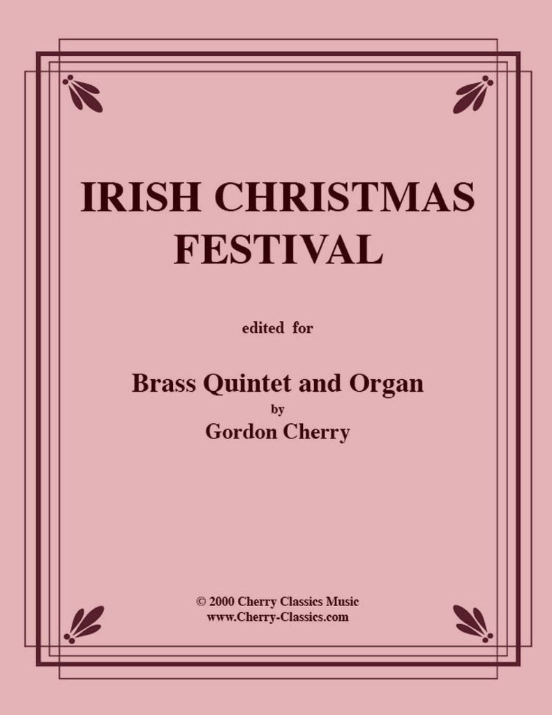 Traditional Christmas  - Irish Christmas Festival for Brass Quintet and Organ - Cherry Classics Music