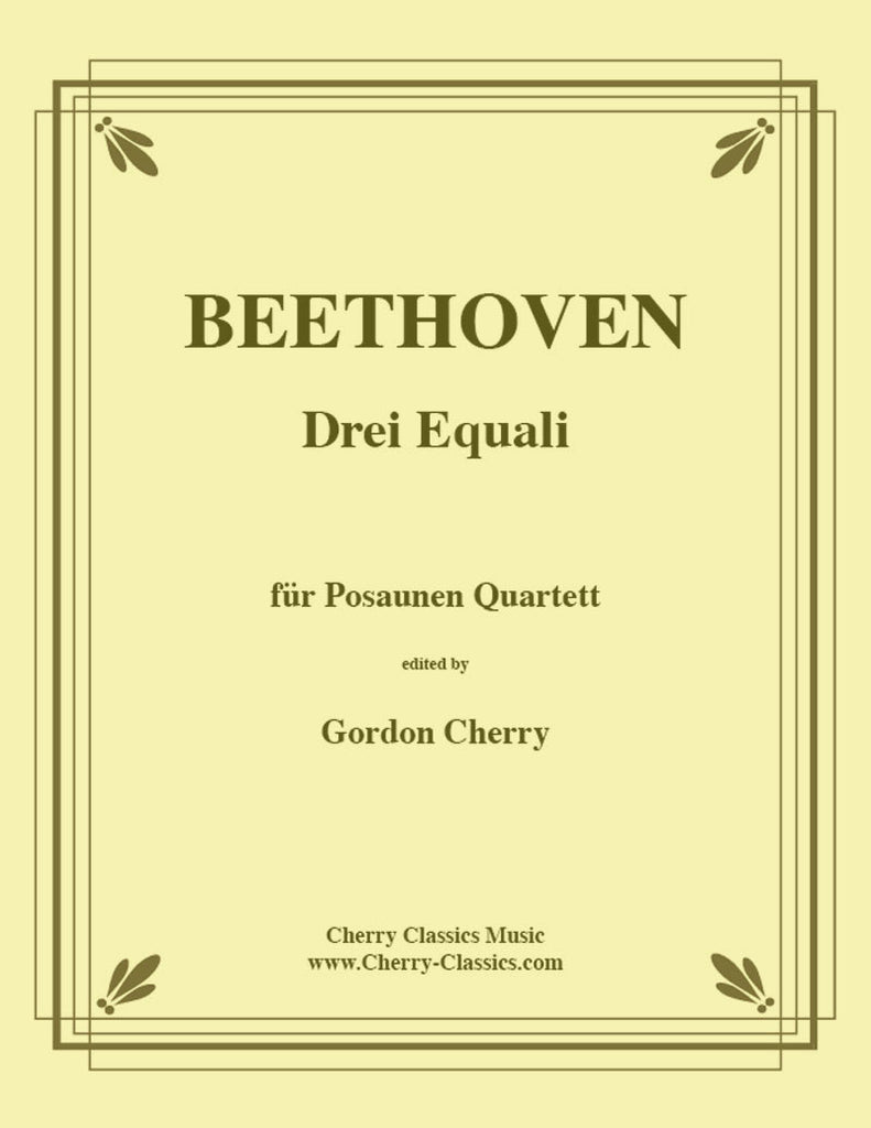 Beethoven - Drei (Three) Equale For Trombone Quartet - Cherry Classics Music