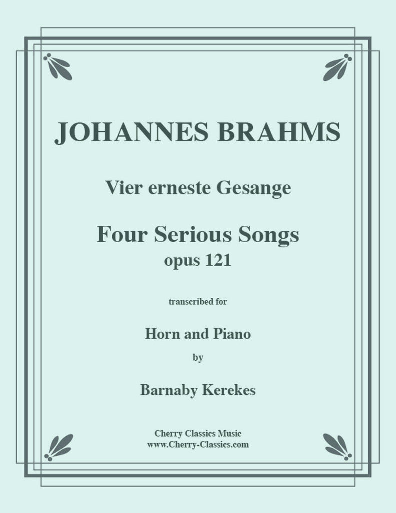 Brahms - Four Serious Songs - For Horn and Piano - Cherry Classics Music