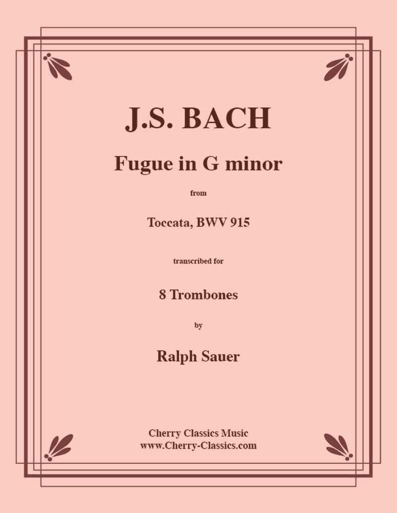Bach - Fugue in G Minor - Toccata BWV 915 for 8 Trombones - Cherry Classics Music