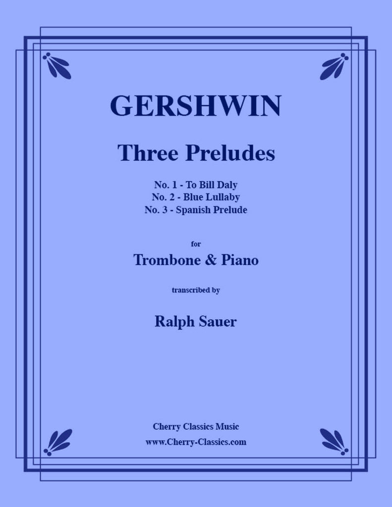Gershwin - Three Preludes for Trombone and Piano - Cherry Classics Music