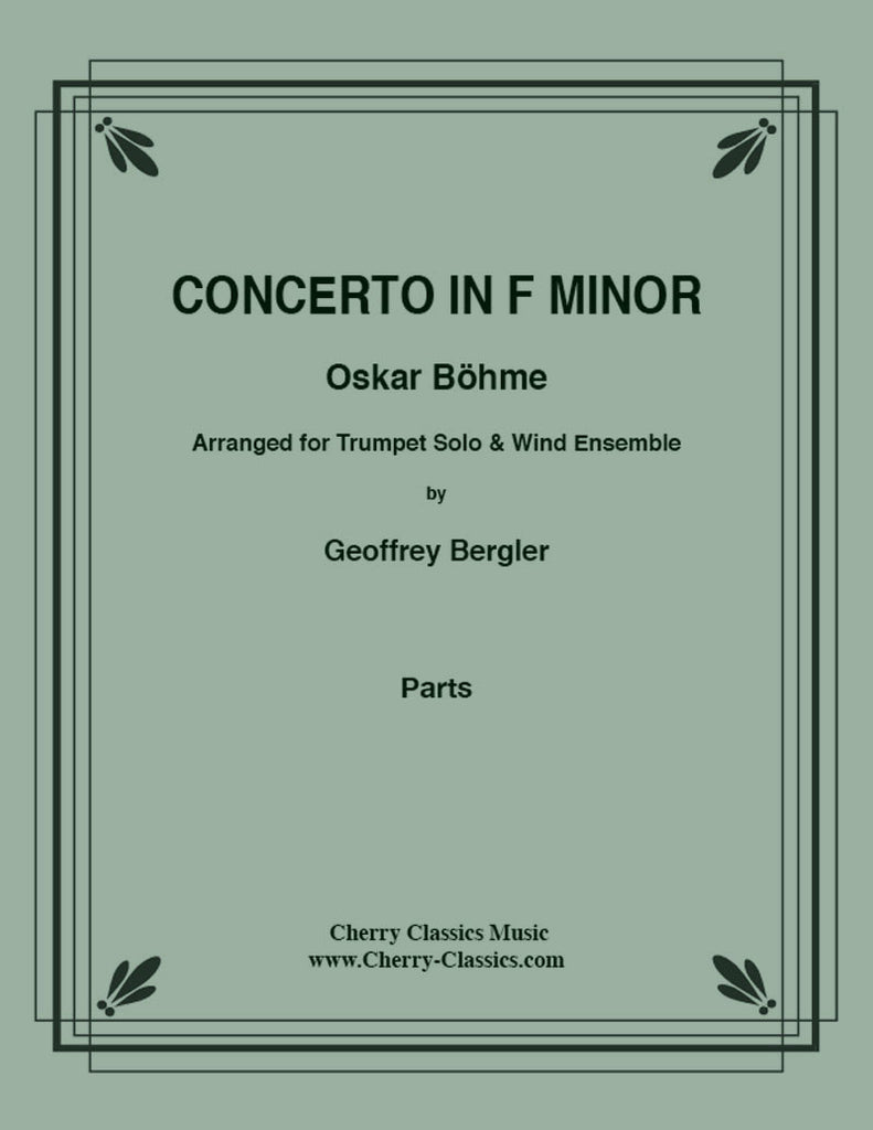 Bohme - Concerto in F minor for Trumpet & Wind Ensemble (Band) - Cherry Classics Music