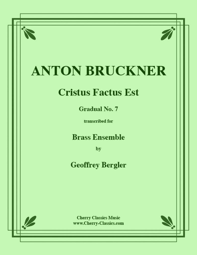 Bruckner - Cristus Factus Est (Gradual #7) - for Large Brass Ensemble - Cherry Classics Music