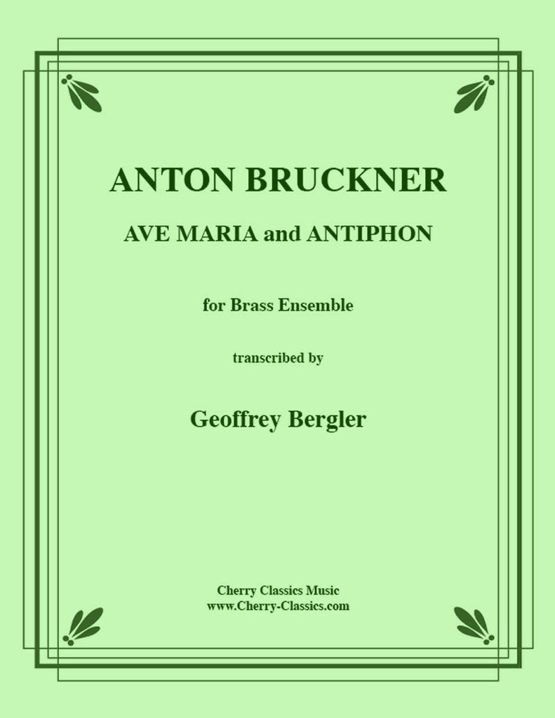 Bruckner - Ave Maria and Antiphon for Brass Ensemble - Cherry Classics Music