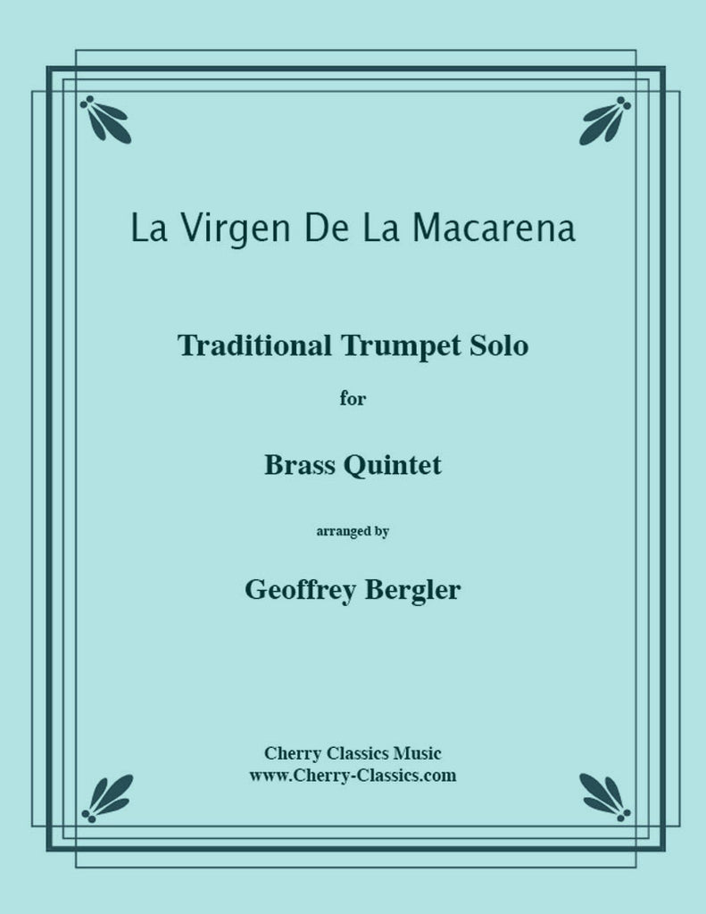 Traditional - La Virgen De La Macarena for Brass Quintet - Cherry Classics Music