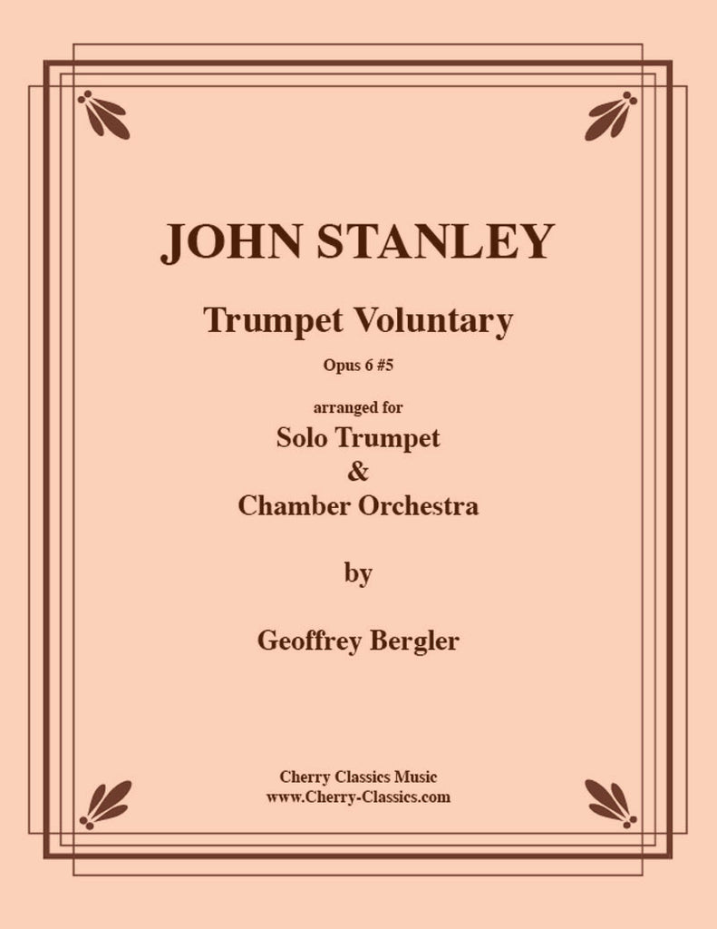 Stanley - Trumpet Voluntary for Solo Trumpet and Chamber Orchestra - Cherry Classics Music