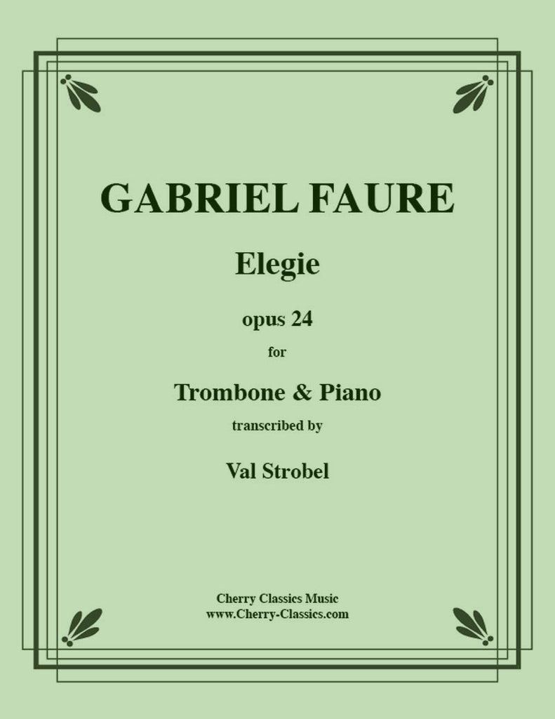 Fauré - Elegie for Trombone or Bass Trombone and Piano - Cherry Classics Music