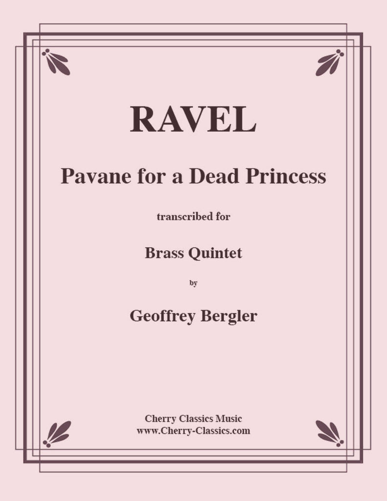 Ravel - Pavane for a Dead Princess for Brass Quintet - Cherry Classics Music