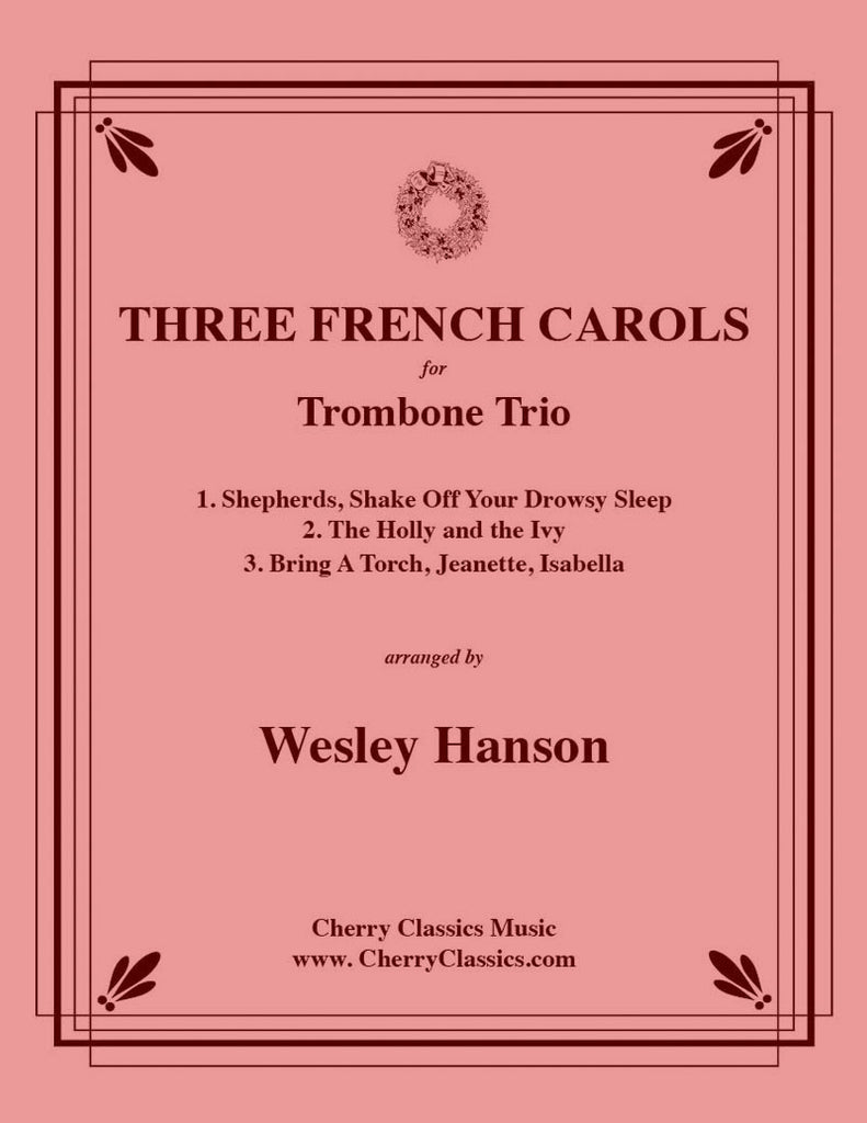 Hanson - Three French Carols for Trombone Trio - Cherry Classics Music