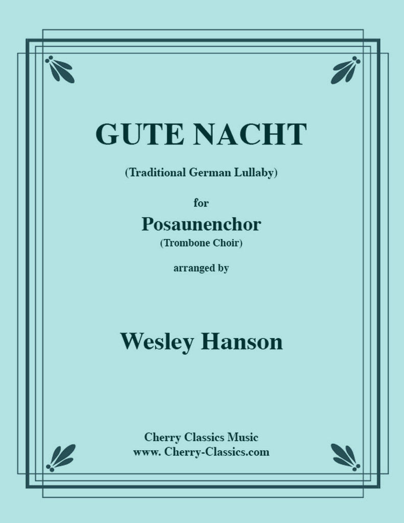 Traditional - Gute Nacht, German lullaby for 4-part Trombone Ensemble - Cherry Classics Music