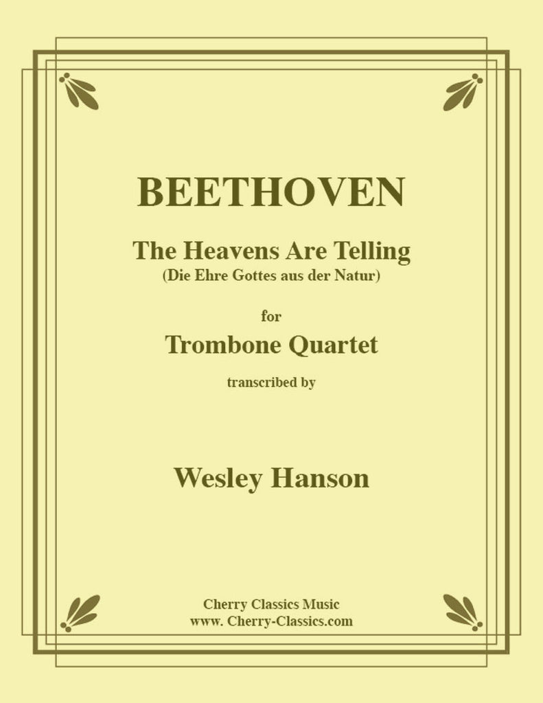 Beethoven - The Heavens Are Telling - For Trombone Quartet - Cherry Classics Music