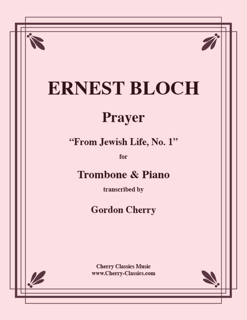 Bloch - Prayer for Trombone & Piano - Cherry Classics Music