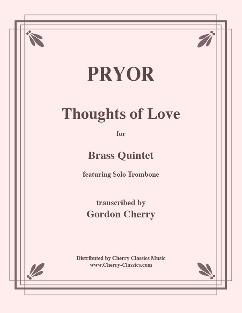 Pryor - Thoughts of Love for solo Trombone and Brass Quintet - Cherry Classics Music
