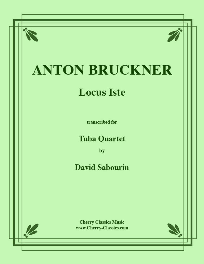Bruckner - Locus Iste - for 2 Euphoniums and 2 Tubas - Cherry Classics Music