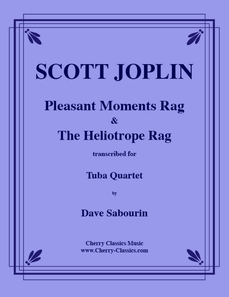 Joplin - Two Rags Volume 2, Pleasant Moments & Heliotrope Rags for Tuba Quartet - Cherry Classics Music