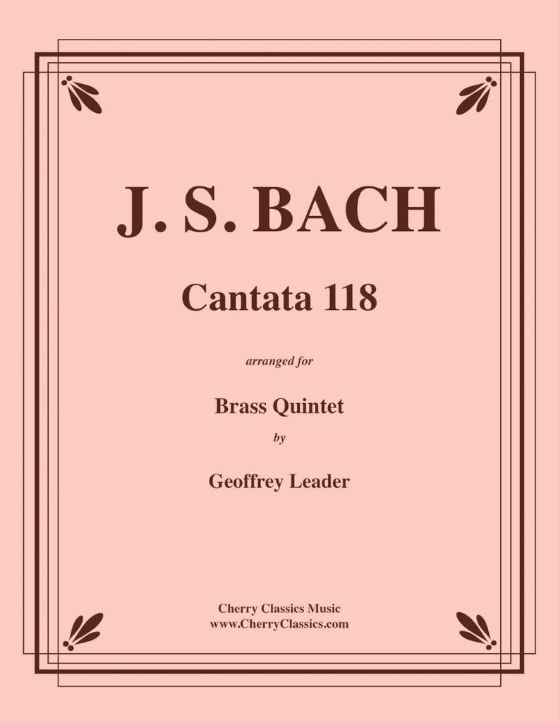 Bach - Cantata 118 For Brass Quintet - Cherry Classics Music