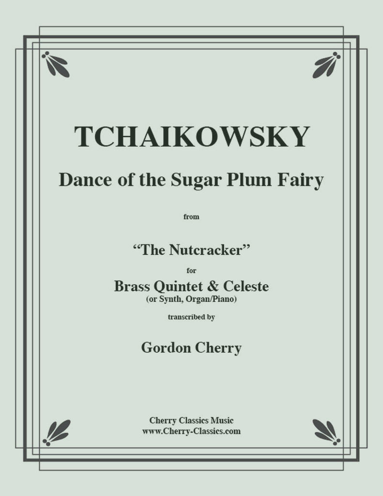 Tchaikovsky - Dance of the Sugar Plum Fairy from the Nutcracker for Brass Quintet and Organ (Keyboard) - Cherry Classics Music