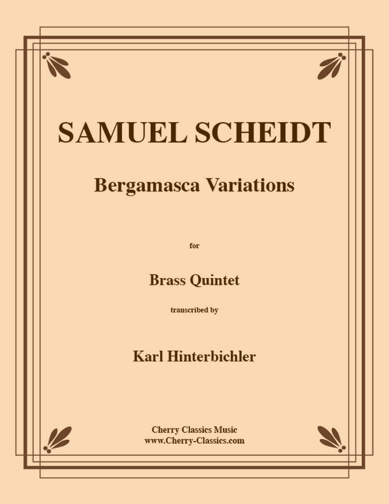 Scheidt - Bergamasca Variations for Brass Quintet - Cherry Classics Music