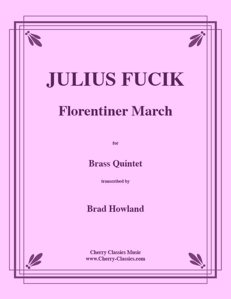 Fucik - Florentiner March for Brass Quintet - Cherry Classics Music