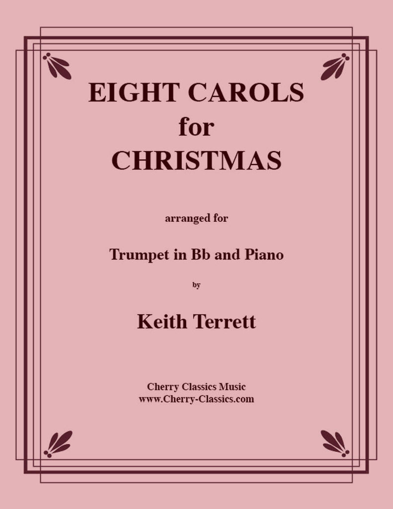 Traditional Christmas - Eight Swinging Carols for Christmas for Trumpet and PIano - Cherry Classics Music