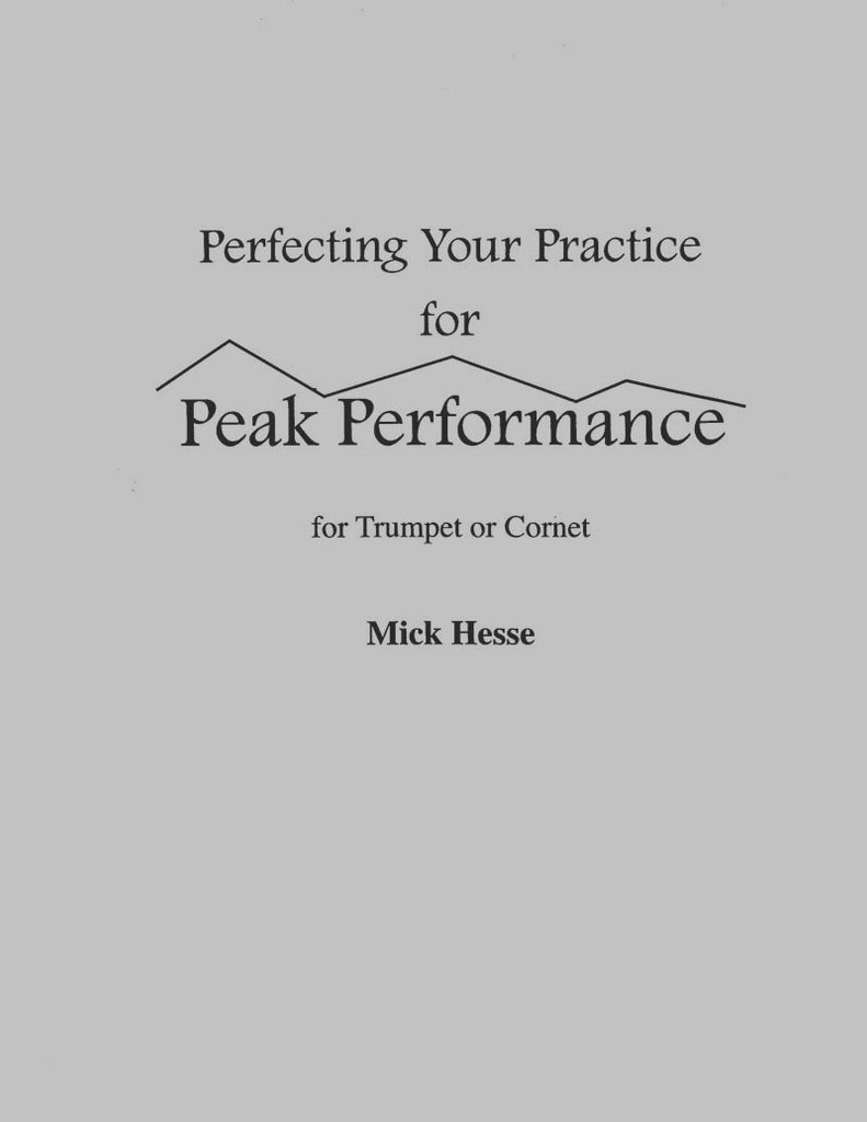 Hesse - Perfecting Your Practice for PEAK PERFORMANCE for Trumpet or Cornet - Cherry Classics Music