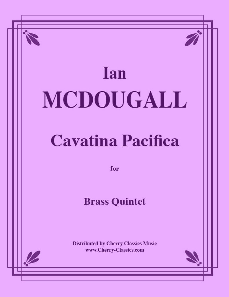 McDougall - Cavatina Pacifica for Brass Quintet - Cherry Classics Music
