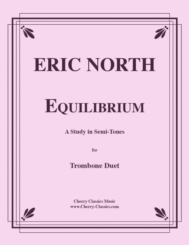 North - Equilibrium for Trombone Duo - Cherry Classics Music
