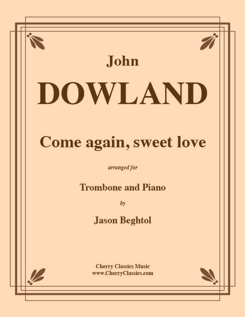 Dowland - Come Again Sweet Love for Trombone and Piano - Cherry Classics Music