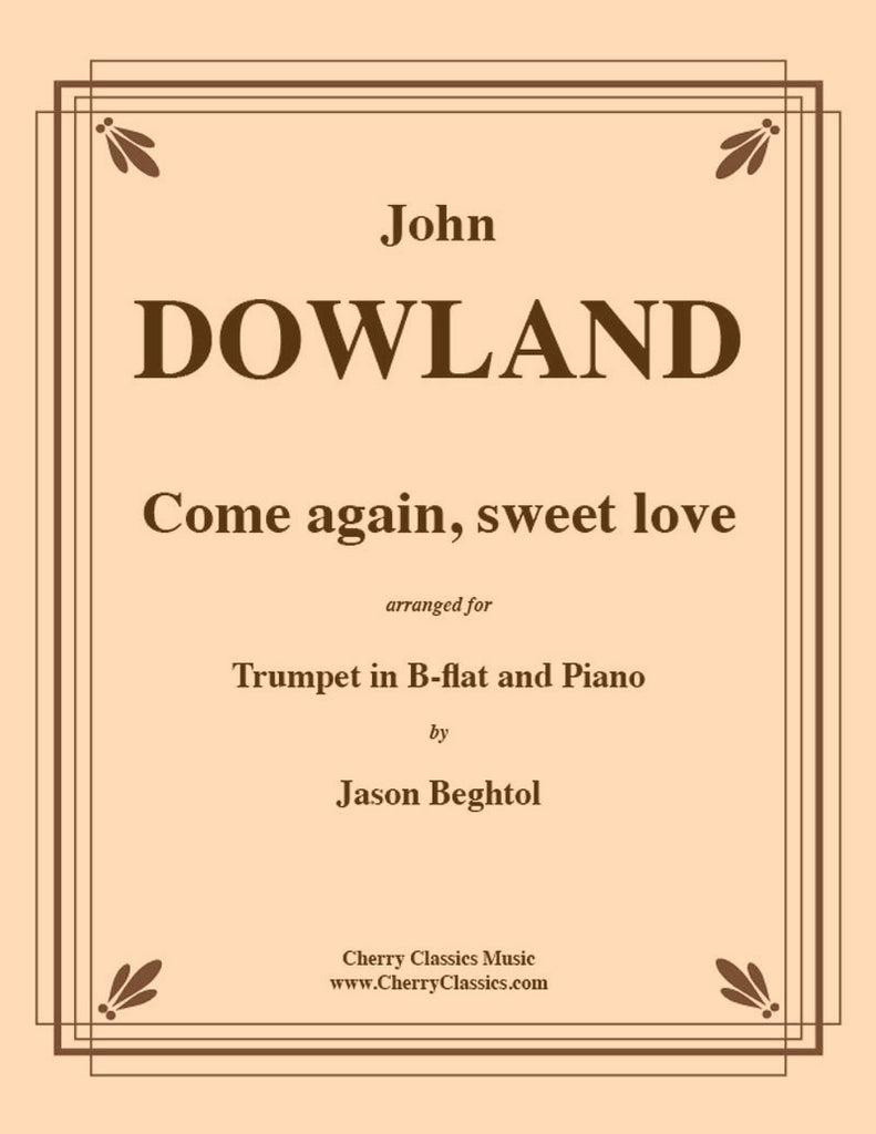 Dowland - Come Again Sweet Love for Trumpet and Piano - Cherry Classics Music