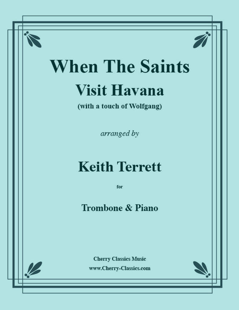 Traditional - When The Saints Visit Havana with a Touch of Wolfgang for Trombone & Piano - Cherry Classics Music