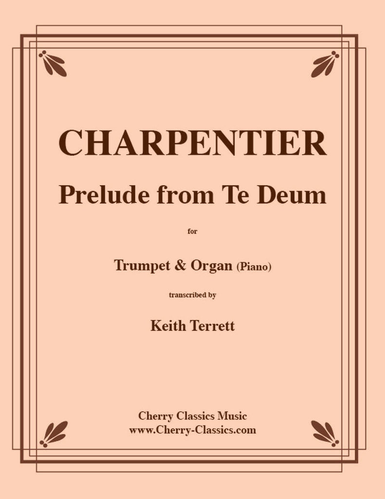 Charpentier - Prelude from Te Deum for Trumpet & Organ - Cherry Classics Music