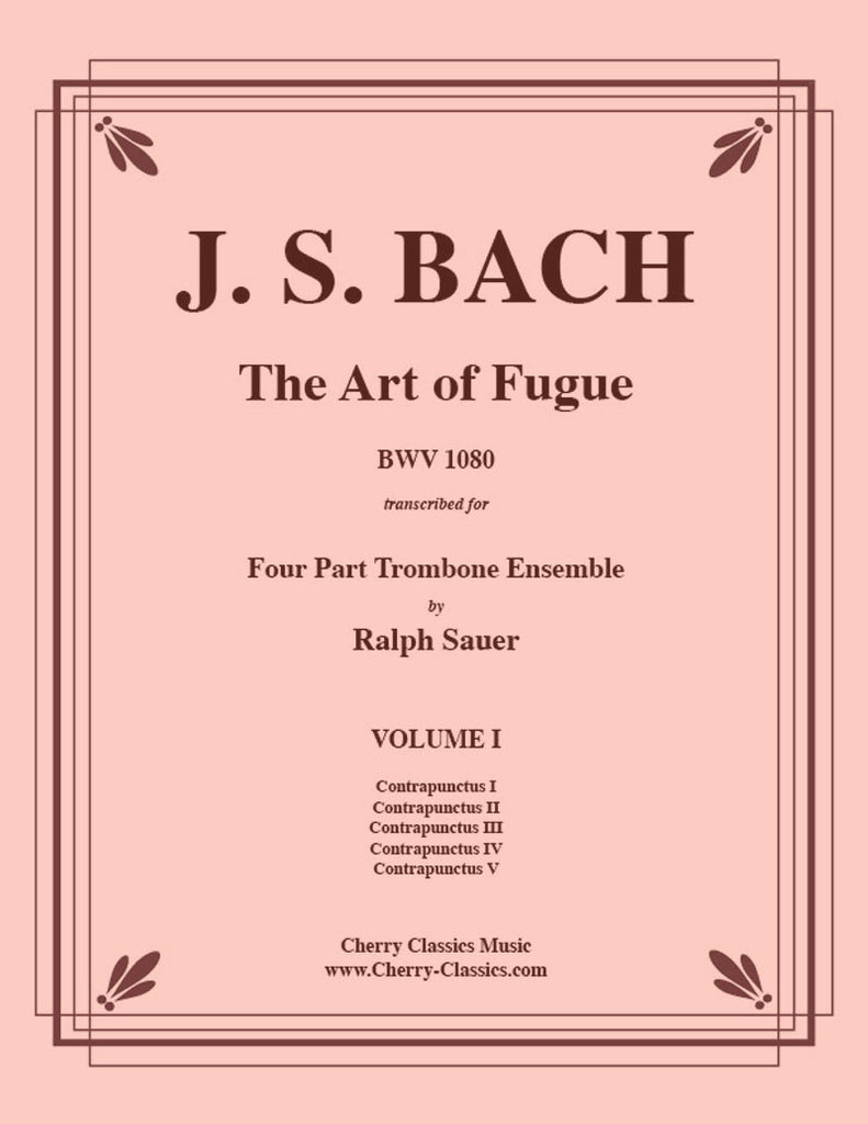 Bach - Art of Fugue, BWV 1080 Volume 1, Fugues 1-5 for Four Part Trombone Ensemble - Cherry Classics Music