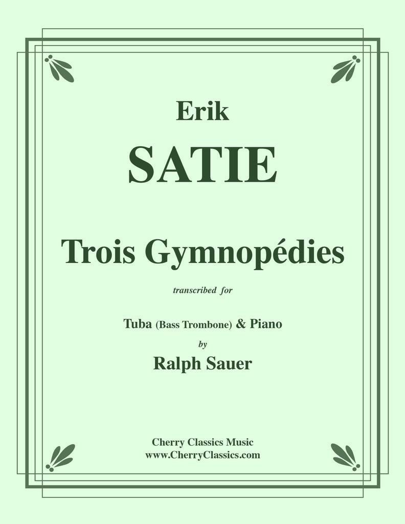 Satie - Trois Gymnopédies for Tuba or Bass Trombone and Piano - Cherry Classics Music