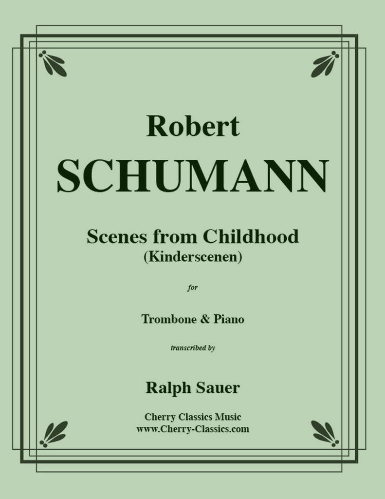 Schumann - Scenes From Childhood (Kinderscenen) for Trombone and Piano