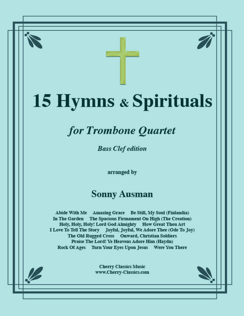 Traditional - 15 Hymns and Spirituals for four-part Trombone Ensemble - Bass Clef Edition - Cherry Classics Music