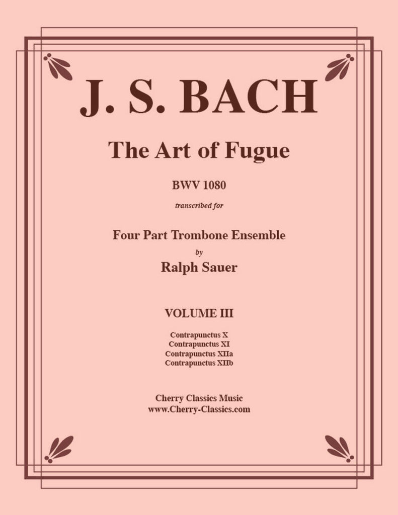 Bach - Art of Fugue, BWV 1080 Volume 3 for Four Part Trombone Ensemble - Cherry Classics Music