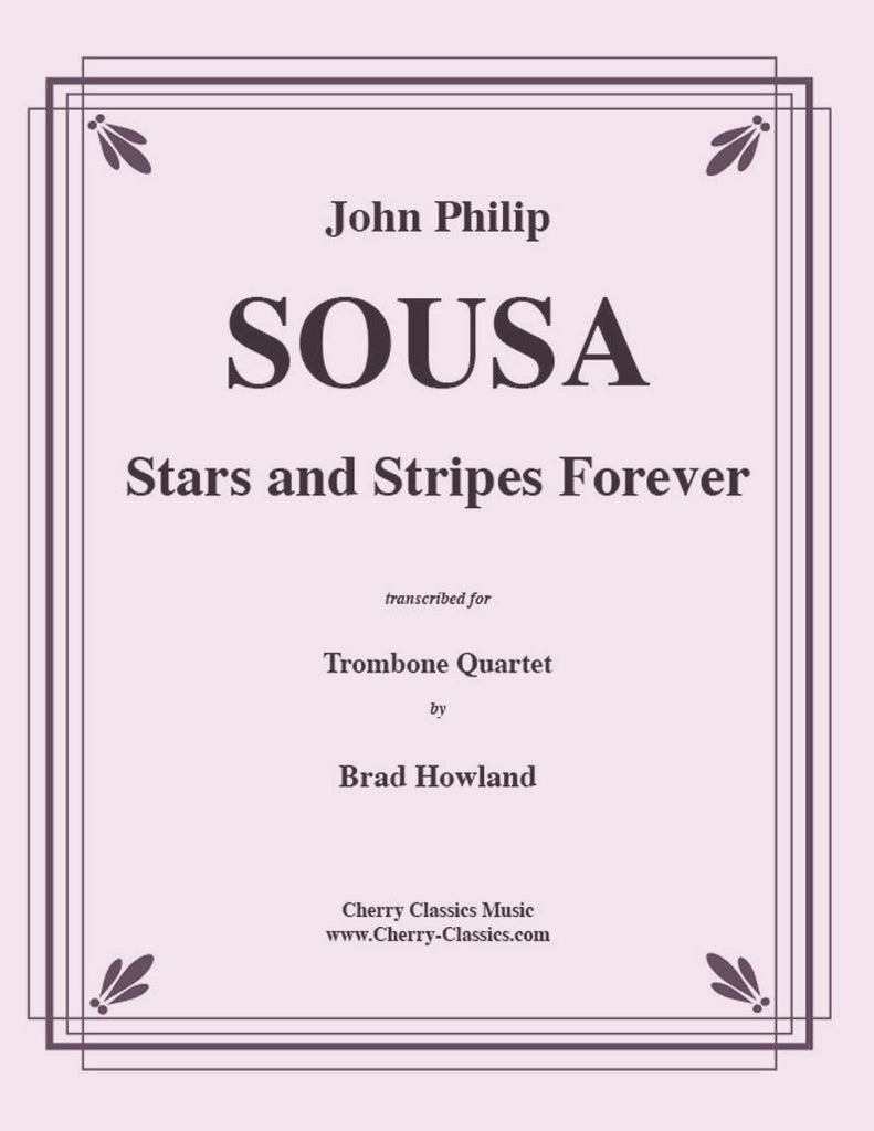 Sousa - Stars and Stripes Forever for Trombone Quartet