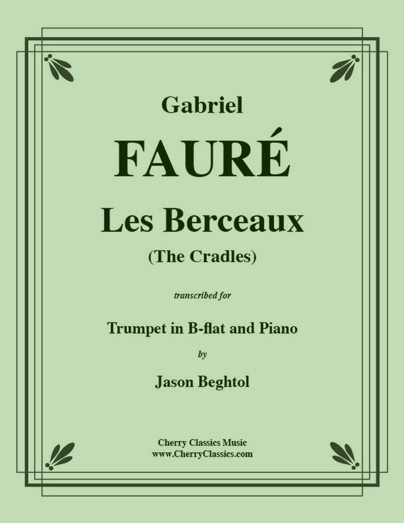 Fauré - Les Berceaux for Trumpet and Piano - Cherry Classics Music