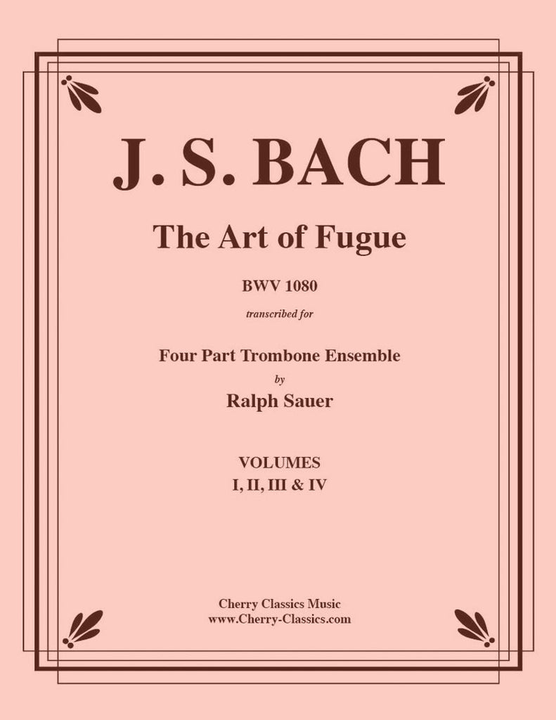 Bach - Art of Fugue, BWV 1080 Complete Collection for Four Part Trombone Ensemble - Cherry Classics Music