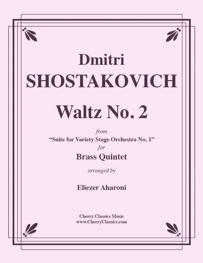 "Shostakovich - Waltz No. 2 from ""Suite for Variety Stage Orchestra No. 1"" for Brass Quintet - Cherry Classics Music"