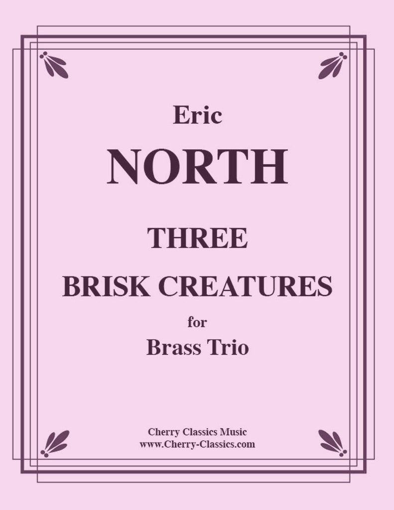 North - Three Brisk Creatures for Brass Trio