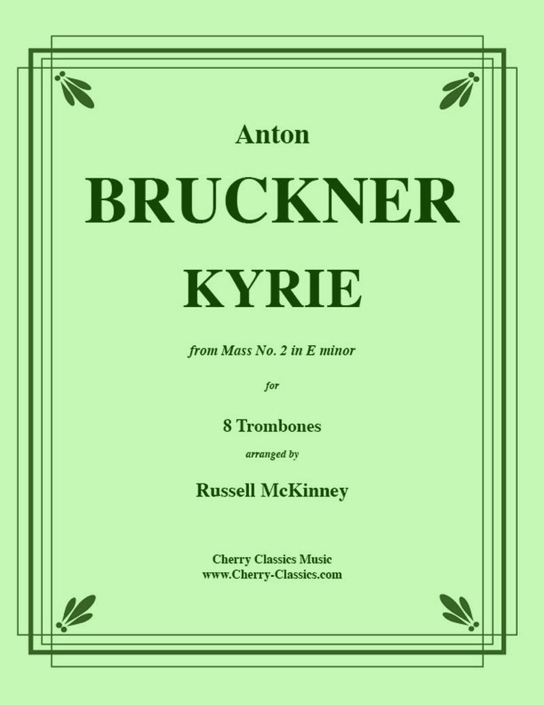Bruckner - Kyrie from Mass No. 2 in E minor - For 8-Piece Trombone Ensemble - Cherry Classics Music