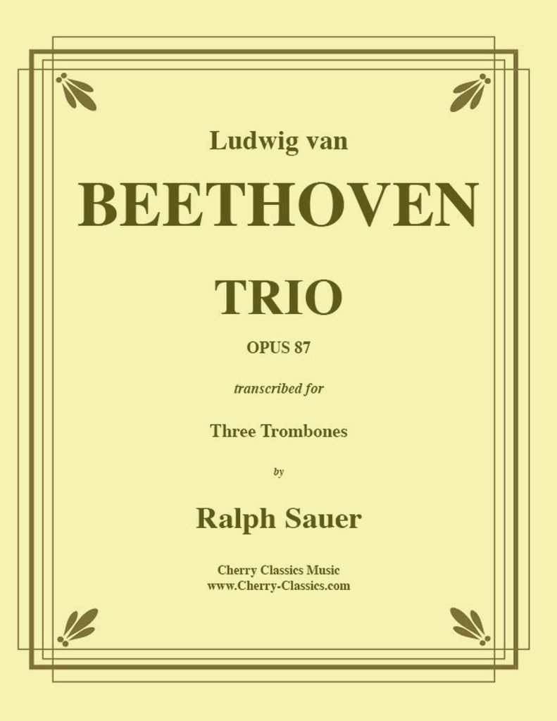 Beethoven - Trio Opus 87 for Three Trombones - Cherry Classics Music