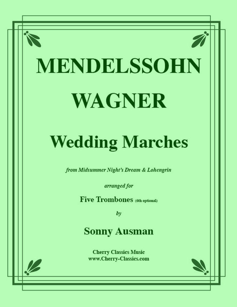 Mendelssohn Wagner - Wedding Marches for Trombone Ensemble - Cherry Classics Music