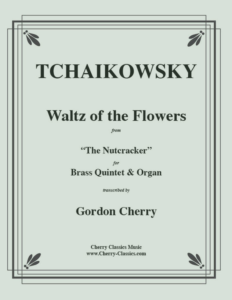 Tchaikovsky - Waltz of the Flowers from the Nutcracker for Brass Quintet and Organ - Cherry Classics Music