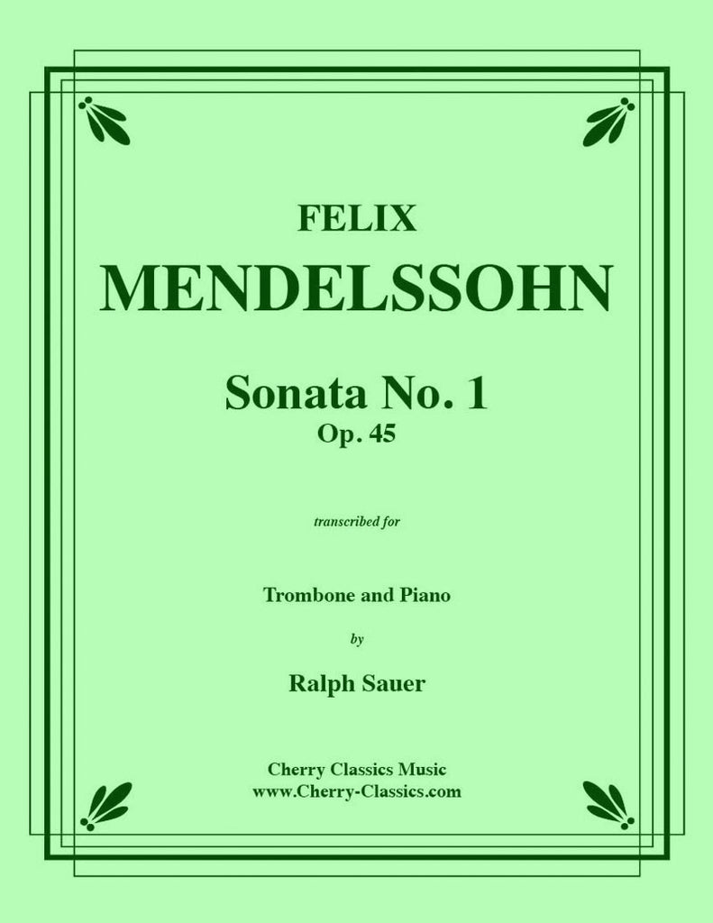Mendelssohn - Sonata No. 1 Op. 45 for Trombone and Piano - Cherry Classics Music