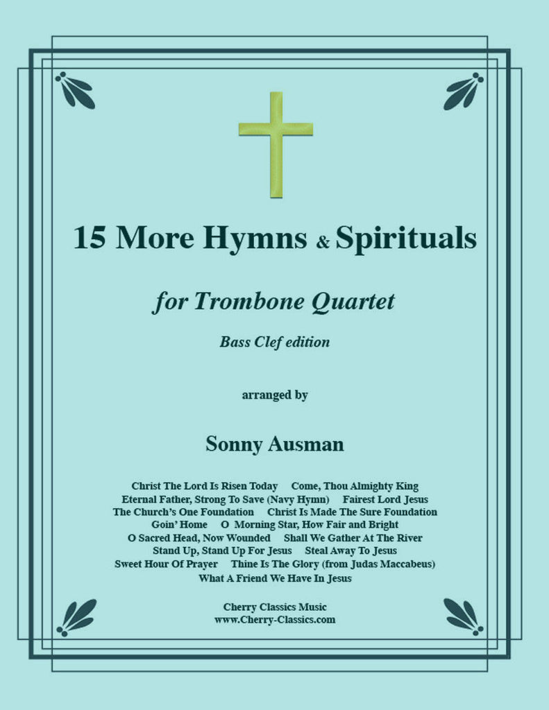 Traditional - 15 More Hymns and Spirtuals-Bass Clef for 4 part Trombone Ensemble - Cherry Classics Music