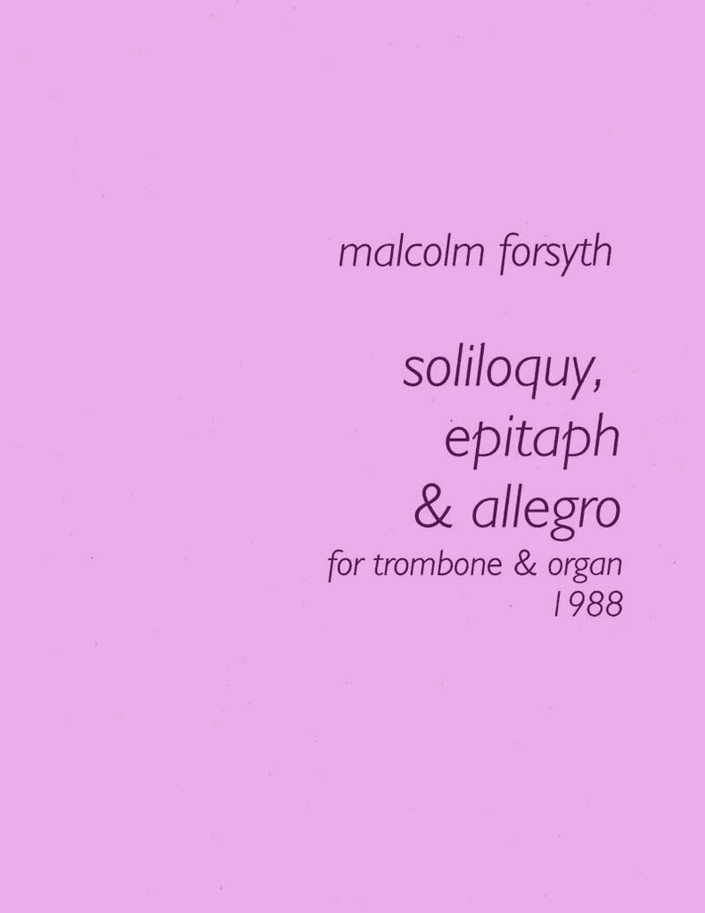 Forsyth - Soliloquy, Epitaph and Allegro for Trombone and Organ - Cherry Classics Music
